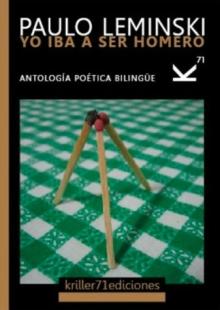 Yo iba a ser Homero. Antología poética bilingüe castellano-brasileño. Traducción de Manoel Ricardo de Lima.Barcelona, 2013, Kriller71, 107 p., € 8.00
